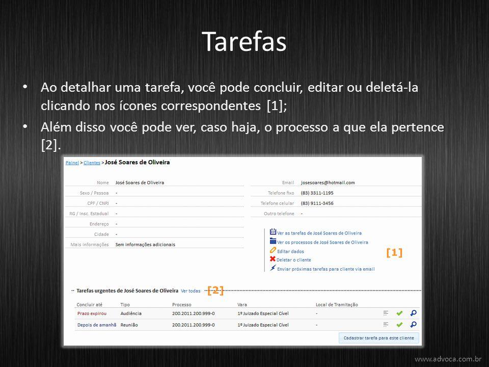 Tarefas Ao detalhar uma tarefa, você pode concluir, editar ou deletá-la clicando nos ícones correspondentes [1];